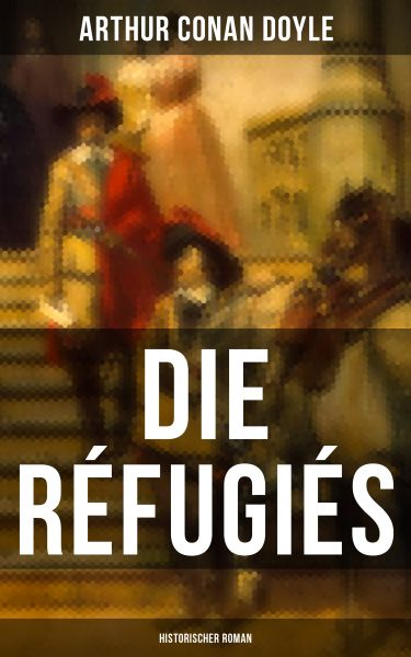 Die Réfugiés (Historischer Roman)
