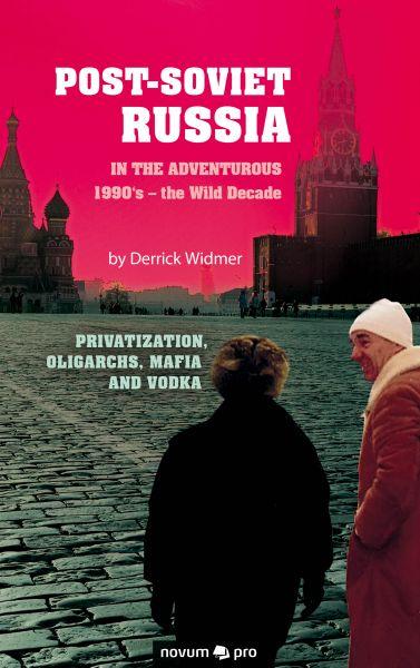 Post-Soviet Russia in the adventurous 1990's – the Wild Decade