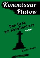 Kommissar Platow, Band 2: Das Grab am Kapellenberg