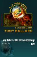 Tony Ballard #309: Der zweischneidige Gott