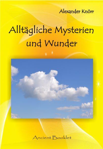 Alltägliche Mysterien und Wunder