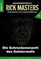 Rick Masters 11 - Die Schreckensnacht des Geisterwolfs