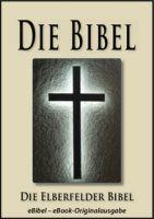 Die BIBEL | Elberfelder Ausgabe (eBibel - Für eBook-Lesegeräte optimierte Ausgabe)