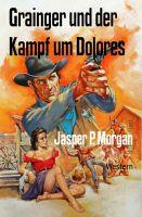 Grainger und der Kampf um Dolores