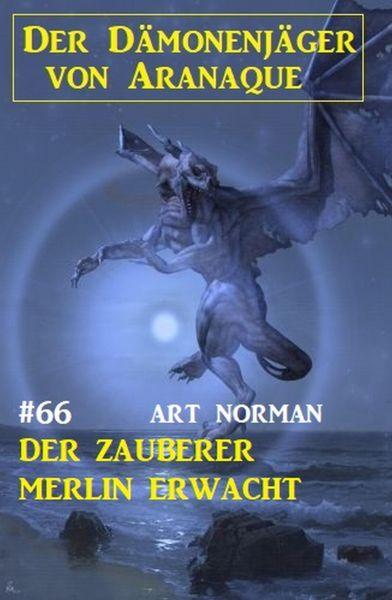 Der Zauberer Merlin erwacht: Der Dämonenjäger von Aranaque 66