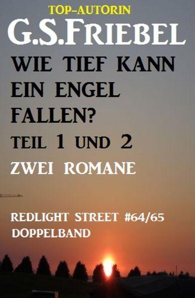 Wie tief kann ein Engel fallen? Teil 1 und 2: Zwei Romane: Redlight Street 64/65 Doppelband