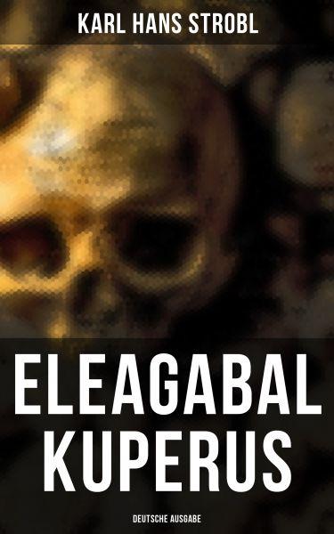 Eleagabal Kuperus (Deutsche Ausgabe)