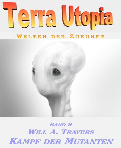 Terra Utopia 9 - Kampf der Mutanten
