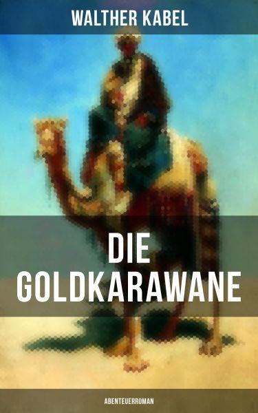 Die Goldkarawane (Abenteuerroman)