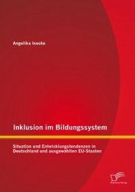 Inklusion im Bildungssystem: Situation und Entwicklungstendenzen in Deutschland und ausgewählten EU-