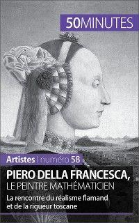 Piero Della Francesca, le peintre mathématicien
