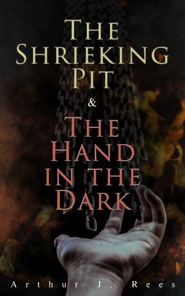 The Shrieking Pit & The Hand in the Dark