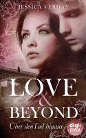 Love & Beyond (1). Über den Tod hinaus