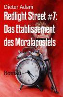 Redlight Street #7: Das Etablissement des Moralapostels