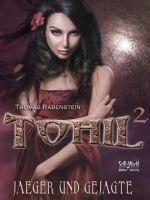 TOHIL 2 - Jäger und Gejagte