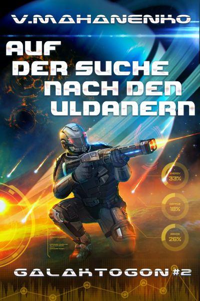 Auf der Suche nach den Uldanern (Galaktogon Buch 2) LitRPG-Serie