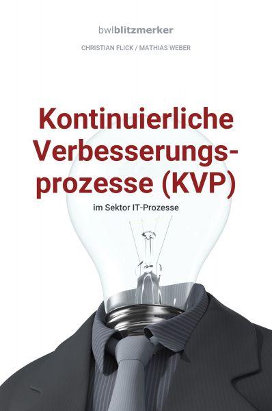 bwlBlitzmerker: Kontinuierliche Verbesserungsprozesse (KVP) im Sektor IT-Prozesse