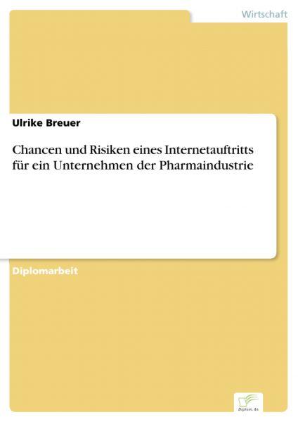 Chancen und Risiken eines Internetauftritts für ein Unternehmen der Pharmaindustrie