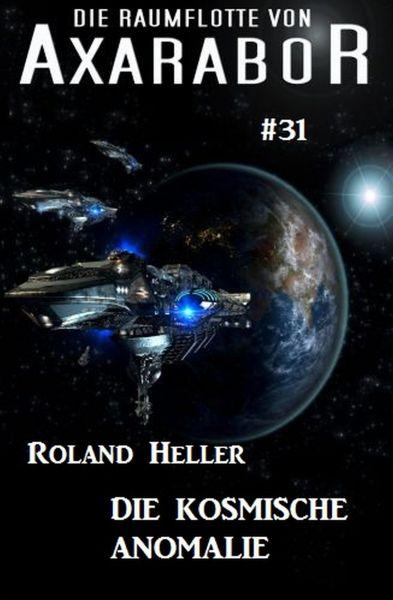 Die Raumflotte von Axarabor #31: Die kosmische Anomalie