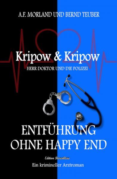 Entführung ohne Happy End: Kripow & Kripow: Herr Doktor und die Polizei