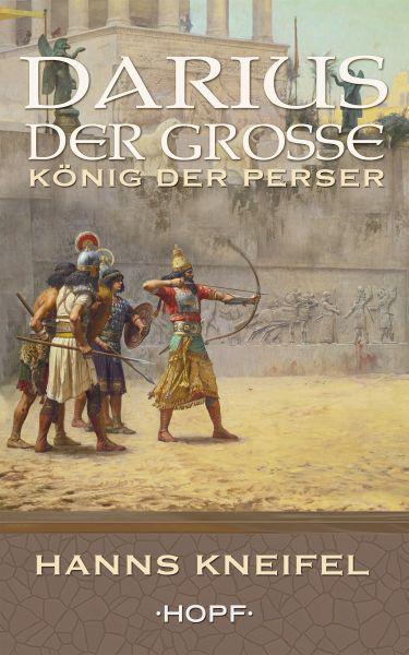 Darius der Große – König der Perser