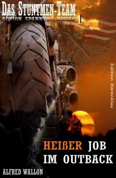 Heißer Job im Outback (Das Stuntman-Team 1)