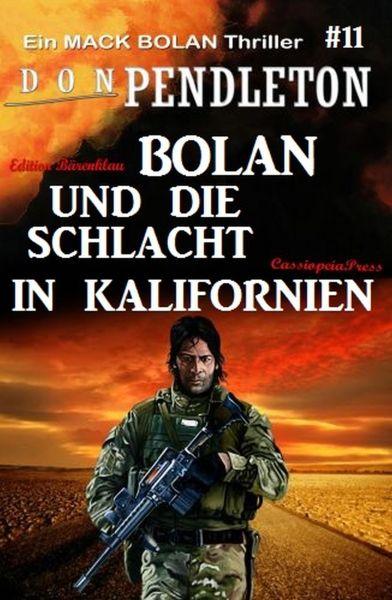 Bolan und die Schlacht in Kalifornien: Ein Mack Bolan Thriller #11
