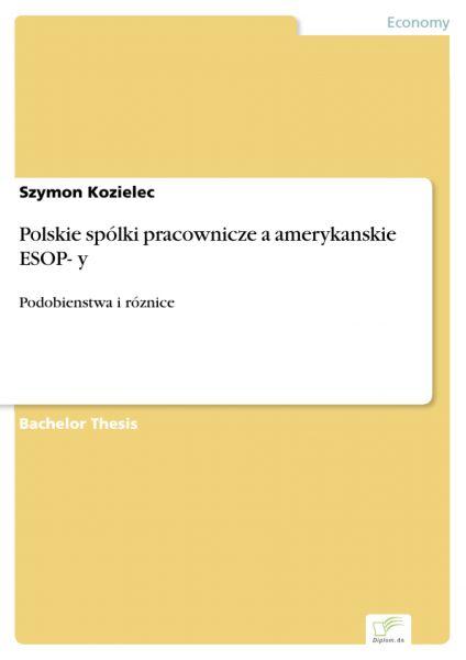 Polskie spólki pracownicze a amerykanskie ESOP- y