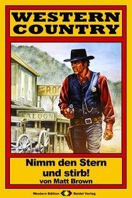 WESTERN COUNTRY 74: Nimm den Stern und stirb!