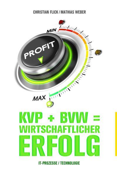 KVP + BVW = wirtschaftlicher Erfolg