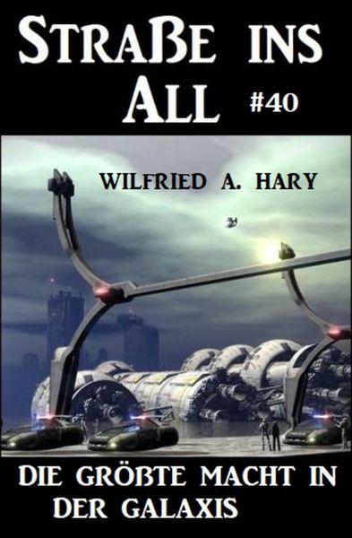 Straße ins All 40: Die größte Macht in der Galaxis