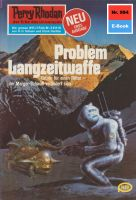 Perry Rhodan 994: Problem Langzeitwaffe (Heftroman)