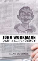 John Workmann der Zeitungsboy: Kriminalroman