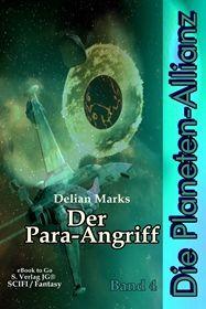 Die Planeten-Allianz (Bd.4): Der Para-Angriff