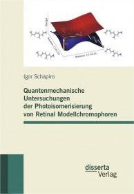 Quantenmechanische Untersuchungen der Photoisomerisierung von Retinal Modellchromophoren