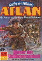 Atlan 315: Diener der Vollkommenheit (Heftroman)