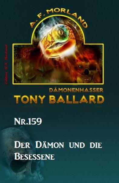 Der Dämon und die Besessene Tony Ballard Nr. 159