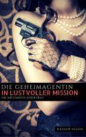 Die Geheimagentin in lustvoller Mission Teil 3