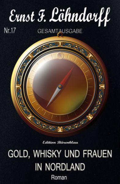Gold, Whisky und Frauen in Nordland