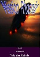 Mission Phoenix - Band 2: Wie ein Phönix