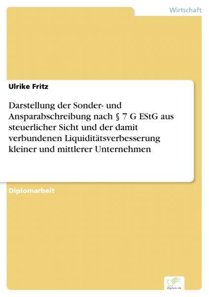 Darstellung der Sonder- und Ansparabschreibung nach § 7 G EStG aus steuerlicher Sicht und der damit