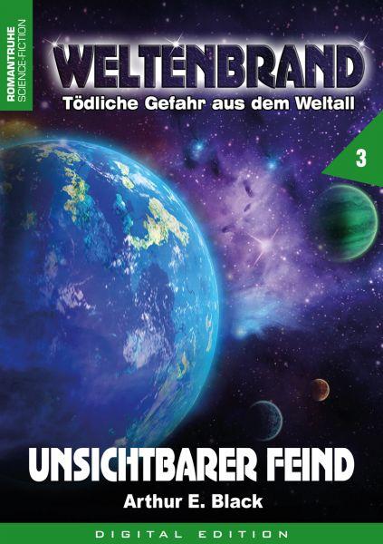 WELTENBRAND - Tödliche Gefahr aus dem Weltall 3: Unsichtbarer Feind