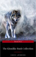 Jack London: The Klondike Rush Collection (The Call Of The Wild + White Fang) (Zongo Classics)
