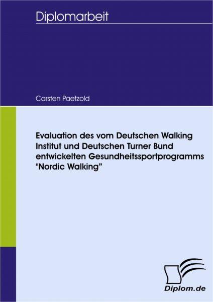 Evaluation des vom Deutschen Walking Institut und Deutschen Turner Bund entwickelten Gesundheitsspor