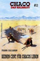 Chaco #11: Keinen Cent für Chacos Leben