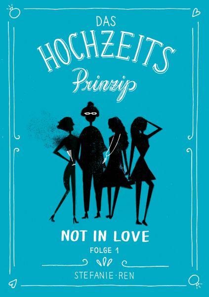 Das Hochzeitsprinzip 1: Not in love