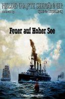 Heldenhafte Seemänner #13: Feuer auf hoher See