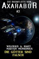 Die Raumflotte von Axarabor #2: Die Götter sind falsch