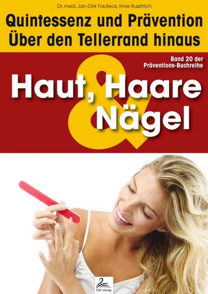 Haut, Haare & Nägel: Quintessenz und Prävention