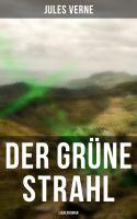 Der grüne Strahl: Liebesroman